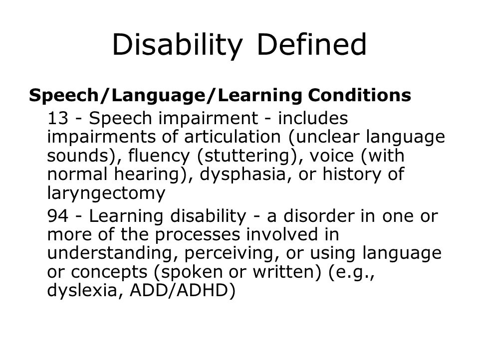 Disability Defined Speech/Language/Learning Conditions