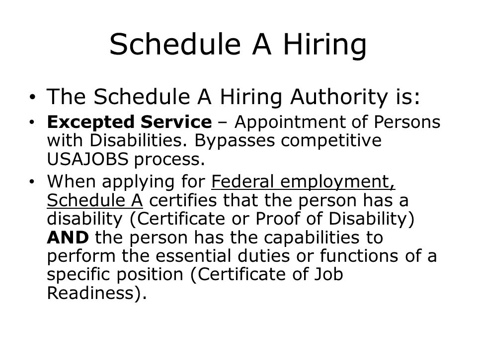 Schedule A Hiring The Schedule A Hiring Authority is: