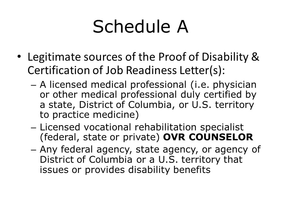 Schedule A Legitimate sources of the Proof of Disability & Certification of Job Readiness Letter(s):