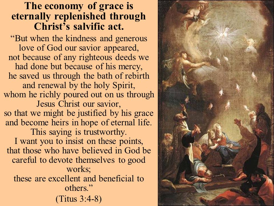 The economy of grace is eternally replenished through Christ's salvific act.