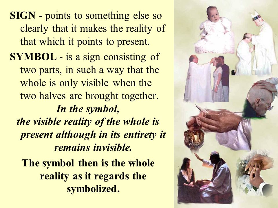 The symbol then is the whole reality as it regards the symbolized.