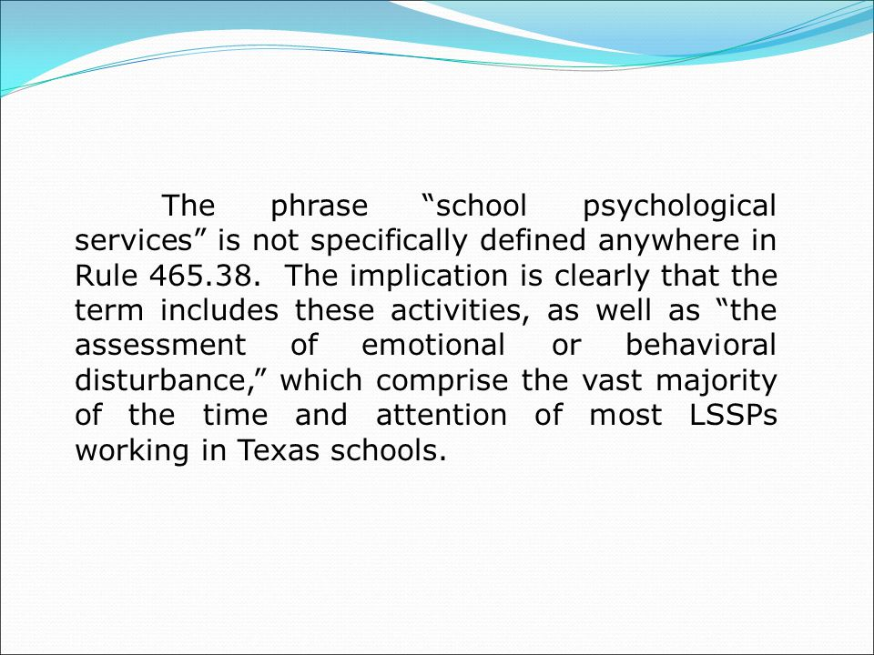 The phrase school psychological services is not specifically defined anywhere in Rule 465.38.