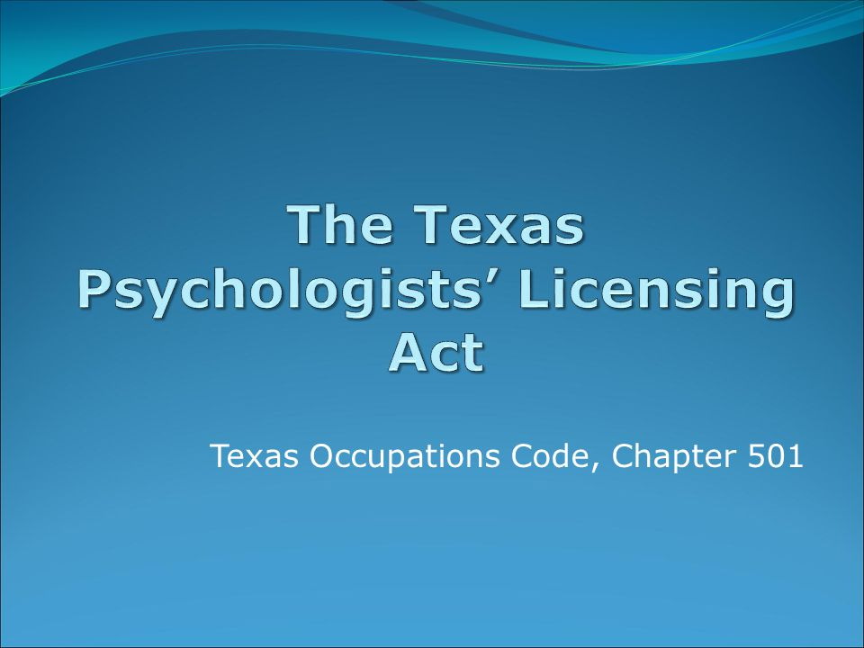 The Texas Psychologists' Licensing Act
