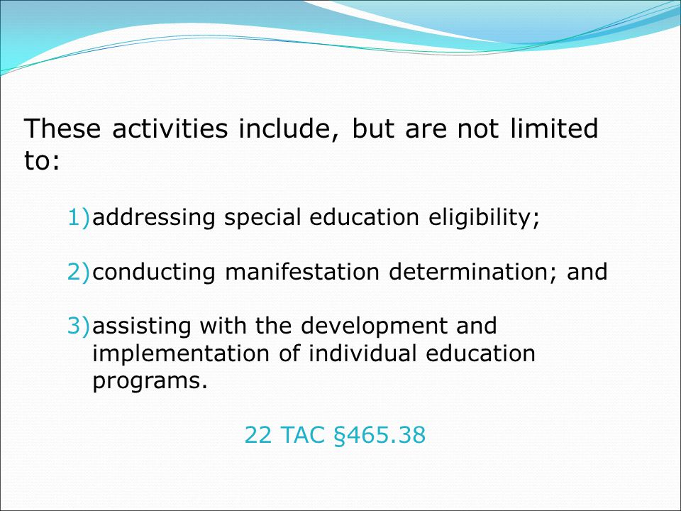 These activities include, but are not limited to: