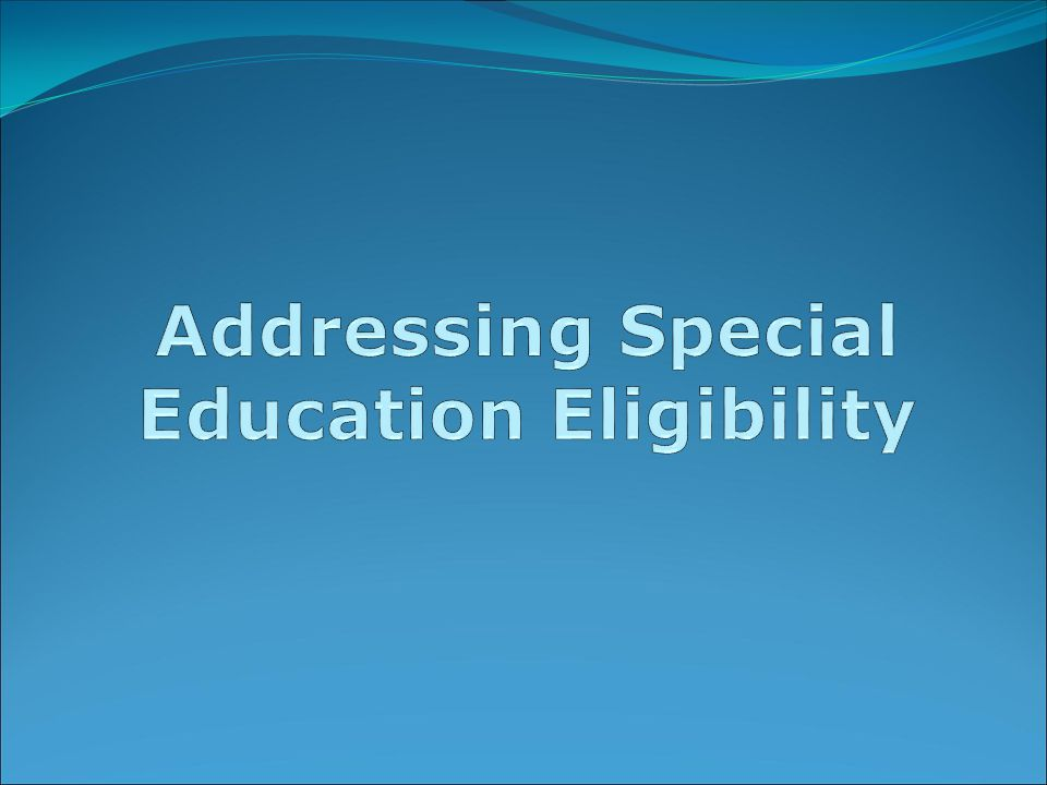 Addressing Special Education Eligibility
