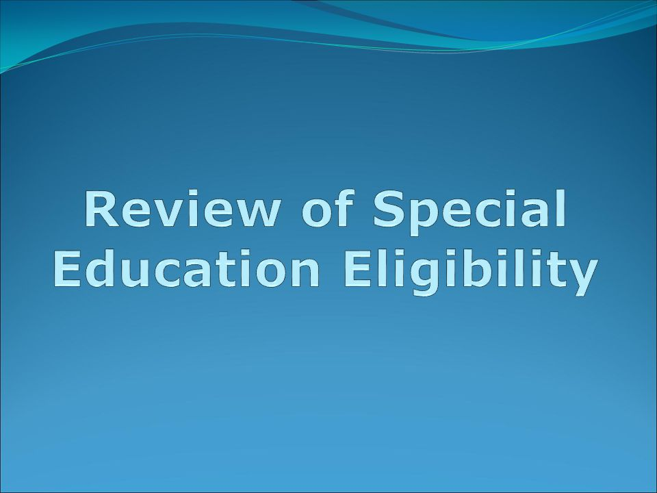 Review of Special Education Eligibility