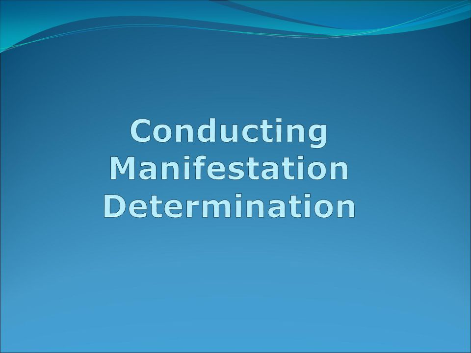Conducting Manifestation Determination