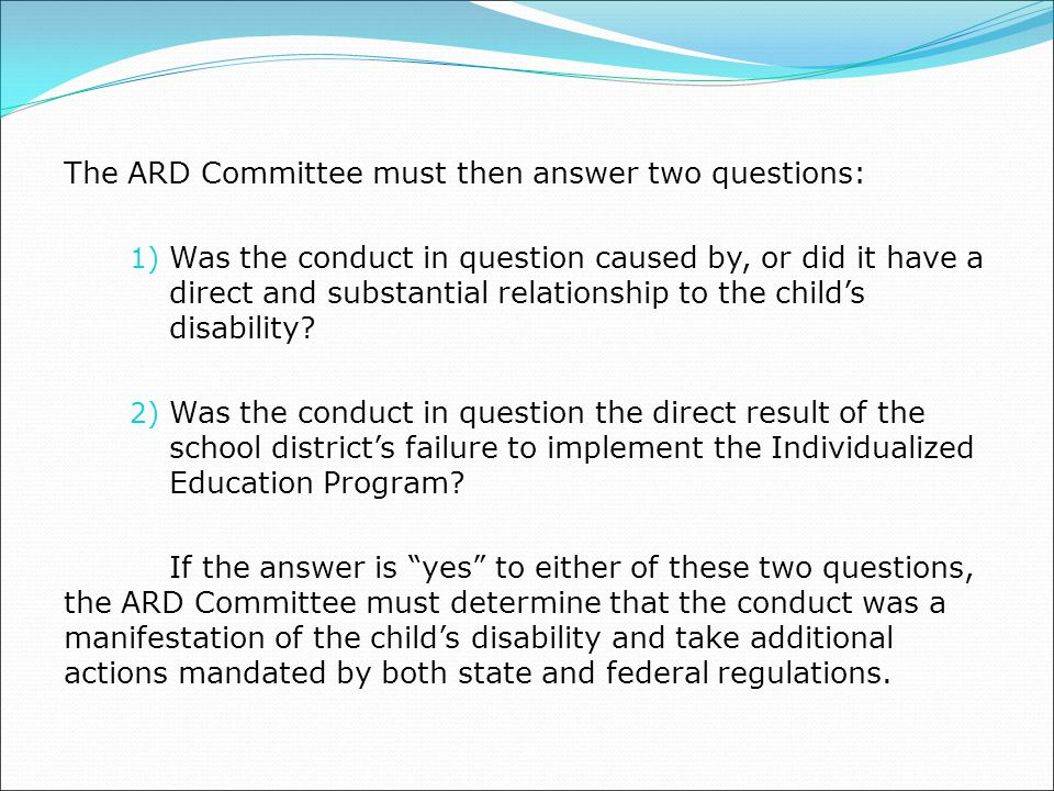 The ARD Committee must then answer two questions: