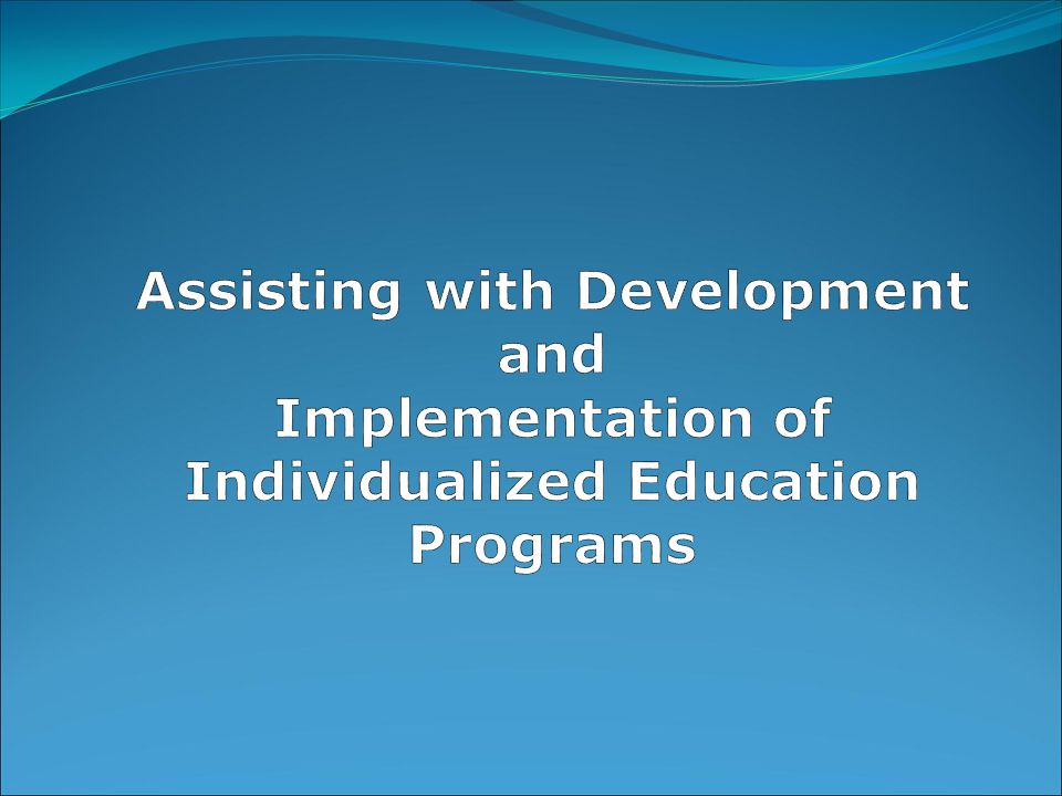 Assisting with Development and Implementation of Individualized Education Programs