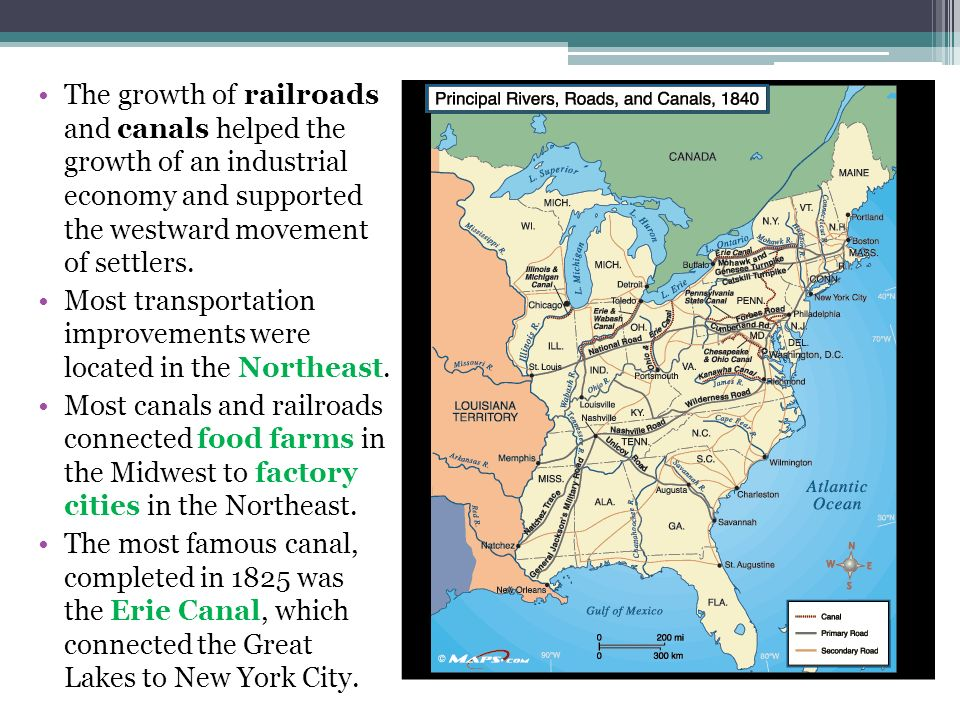 The growth of railroads and canals helped the growth of an industrial economy and supported the westward movement of settlers.