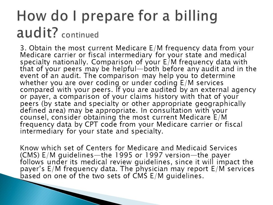 How do I prepare for a billing audit continued