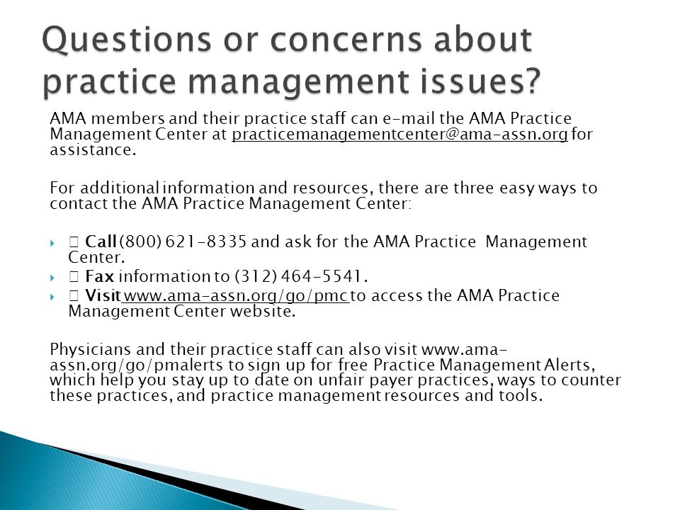 Questions or concerns about practice management issues