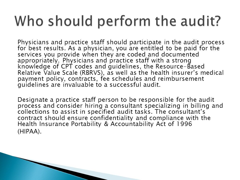 Who should perform the audit