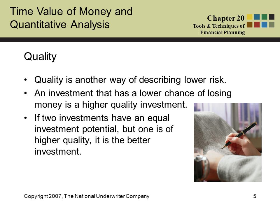 Quality Quality is another way of describing lower risk.