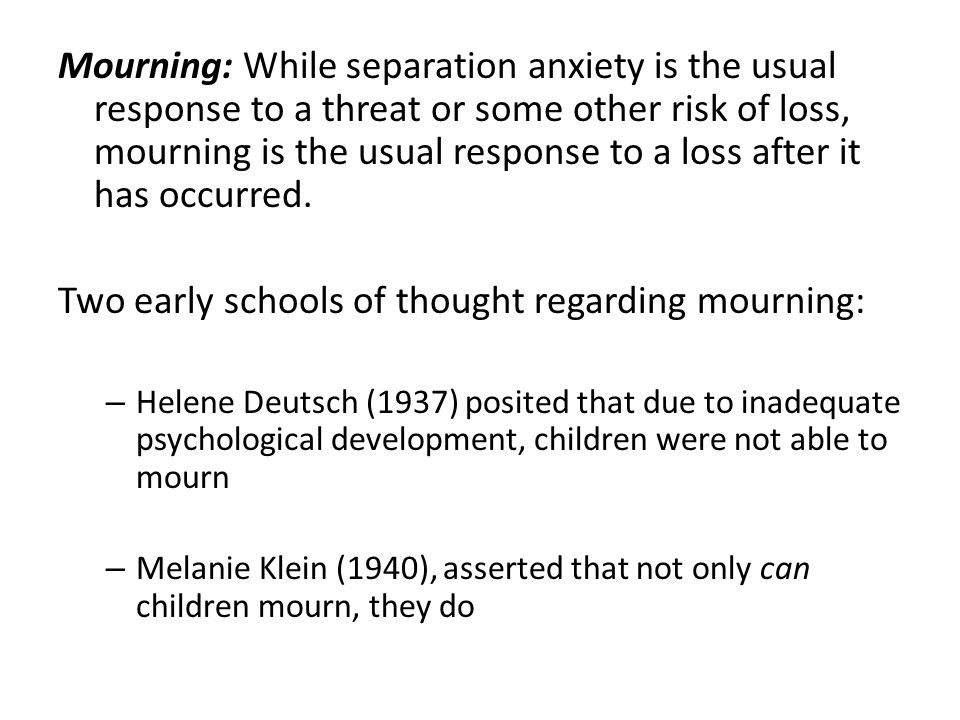 Two early schools of thought regarding mourning: