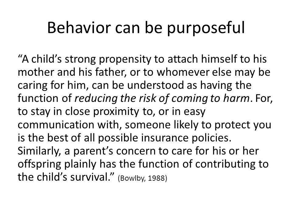 Behavior can be purposeful