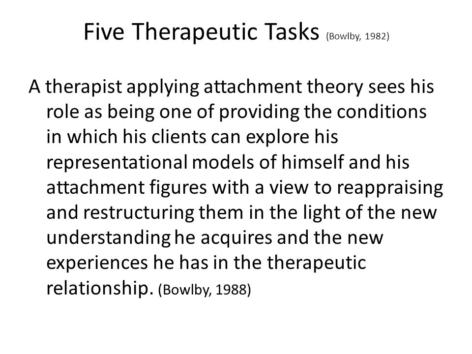 Five Therapeutic Tasks (Bowlby, 1982)