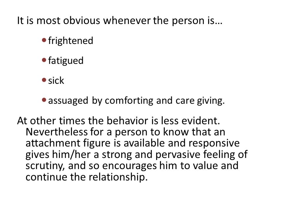 It is most obvious whenever the person is…