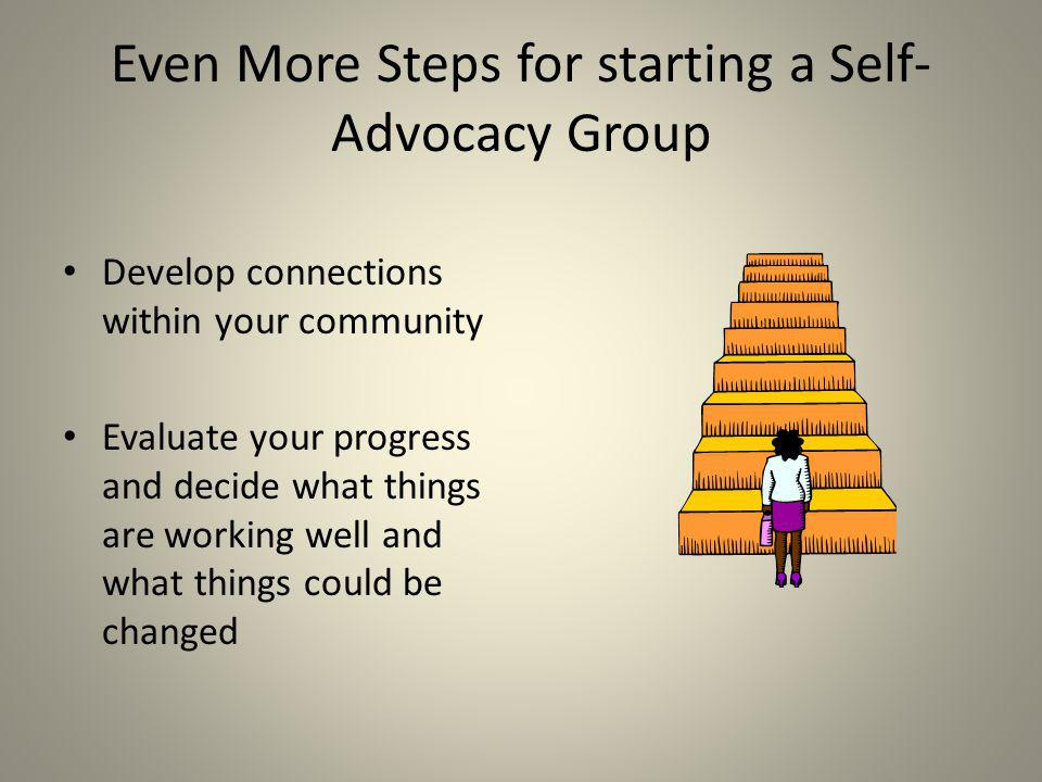 Even More Steps for starting a Self-Advocacy Group