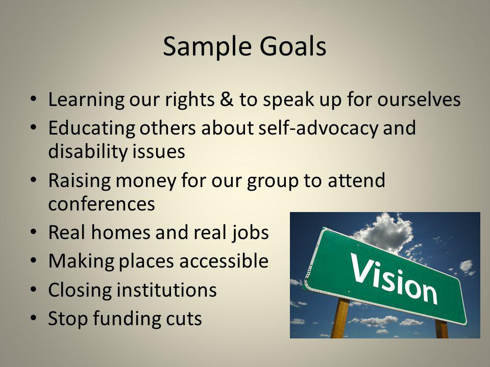 Sample Goals Learning our rights & to speak up for ourselves