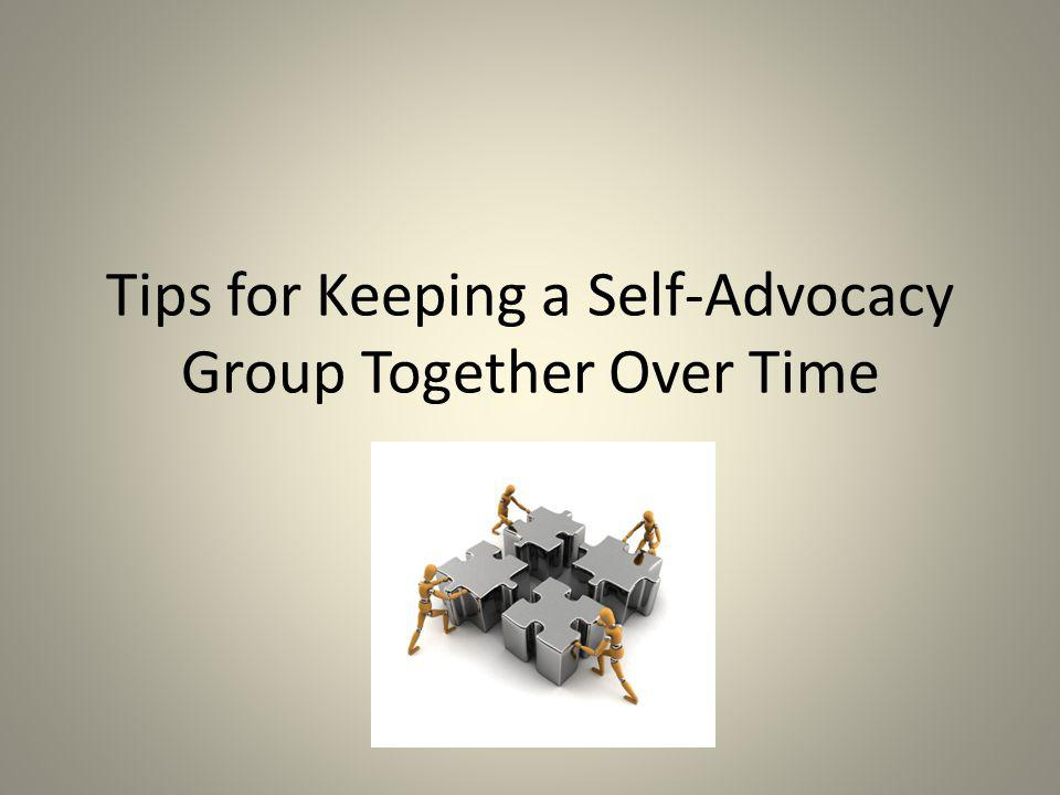 Tips for Keeping a Self-Advocacy Group Together Over Time