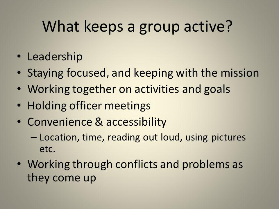 What keeps a group active