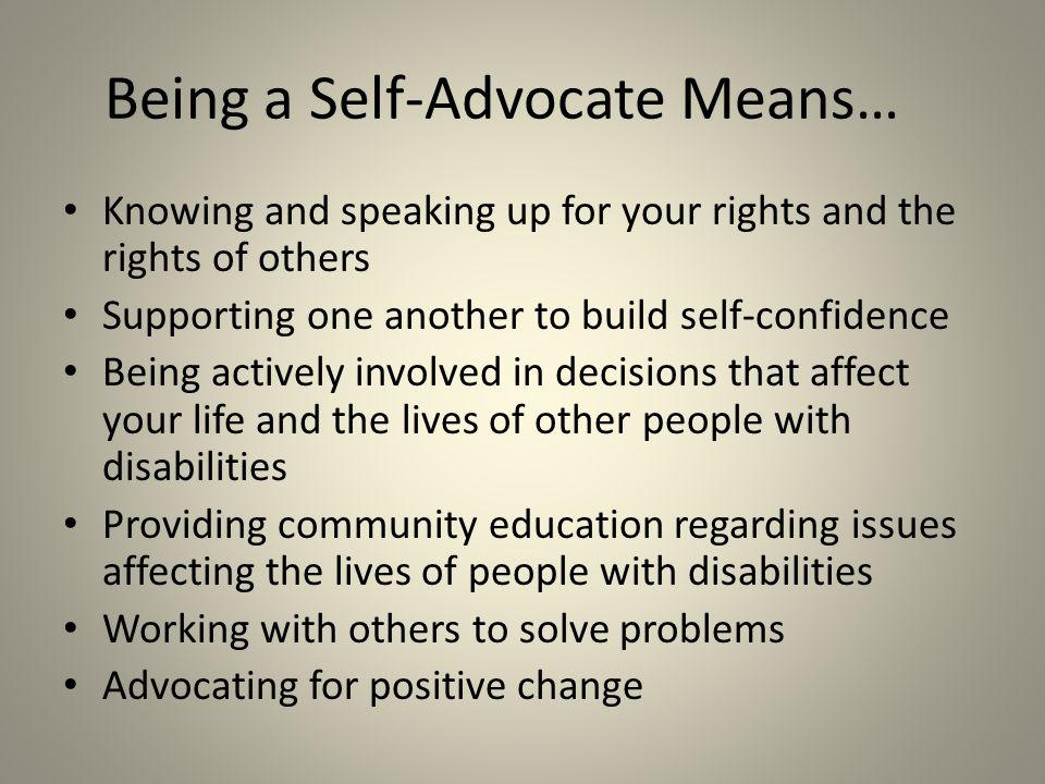 Being a Self-Advocate Means…