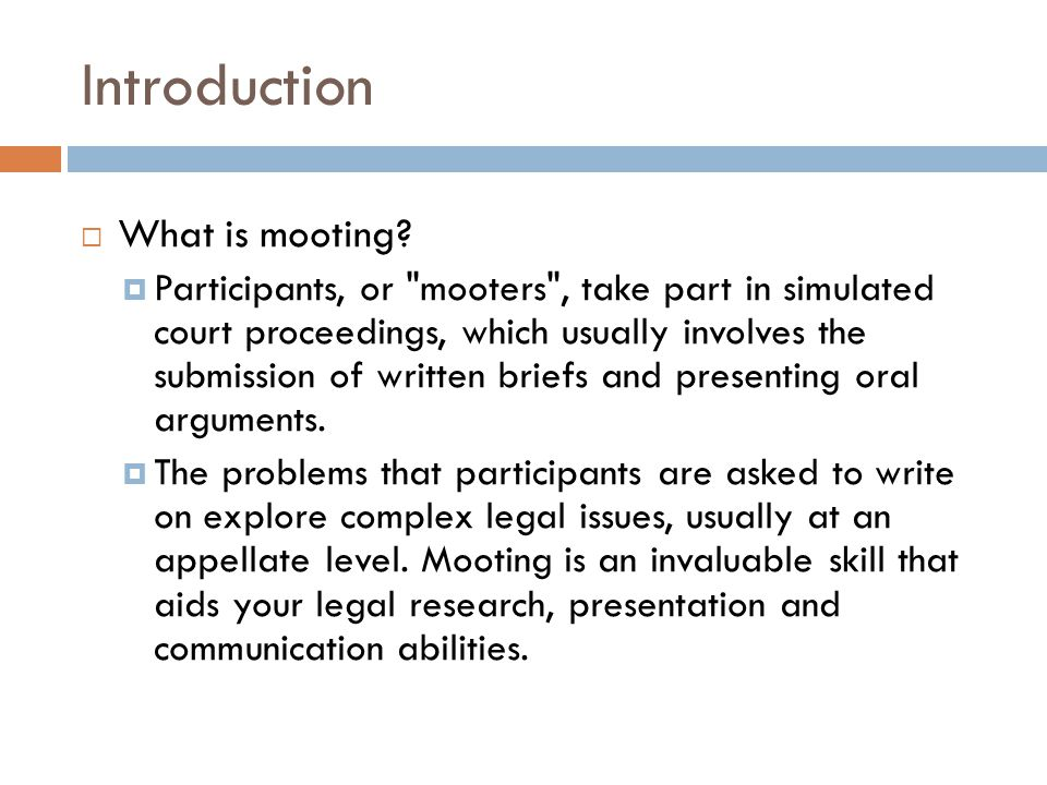 Introduction What is mooting