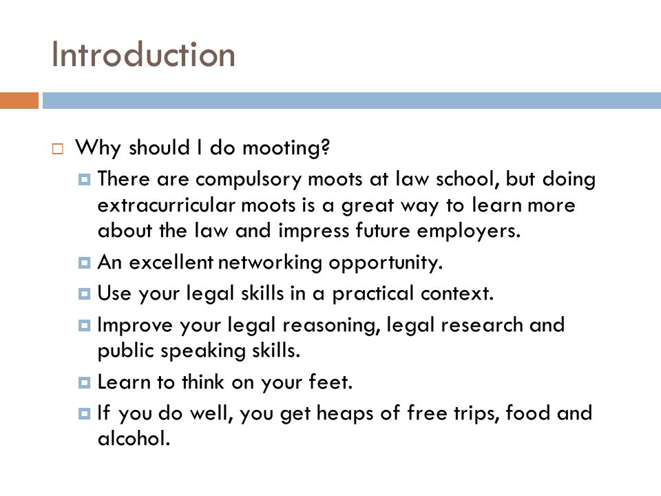 Introduction Why should I do mooting