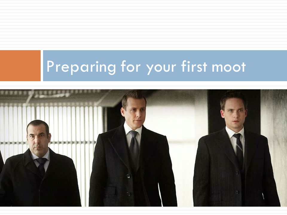 Preparing for your first moot