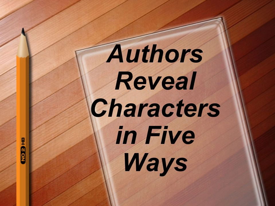Authors Reveal Characters in Five Ways