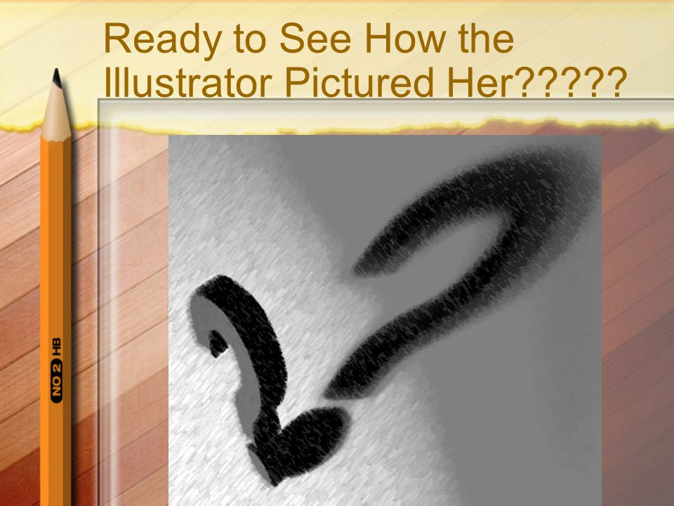 Ready to See How the Illustrator Pictured Her