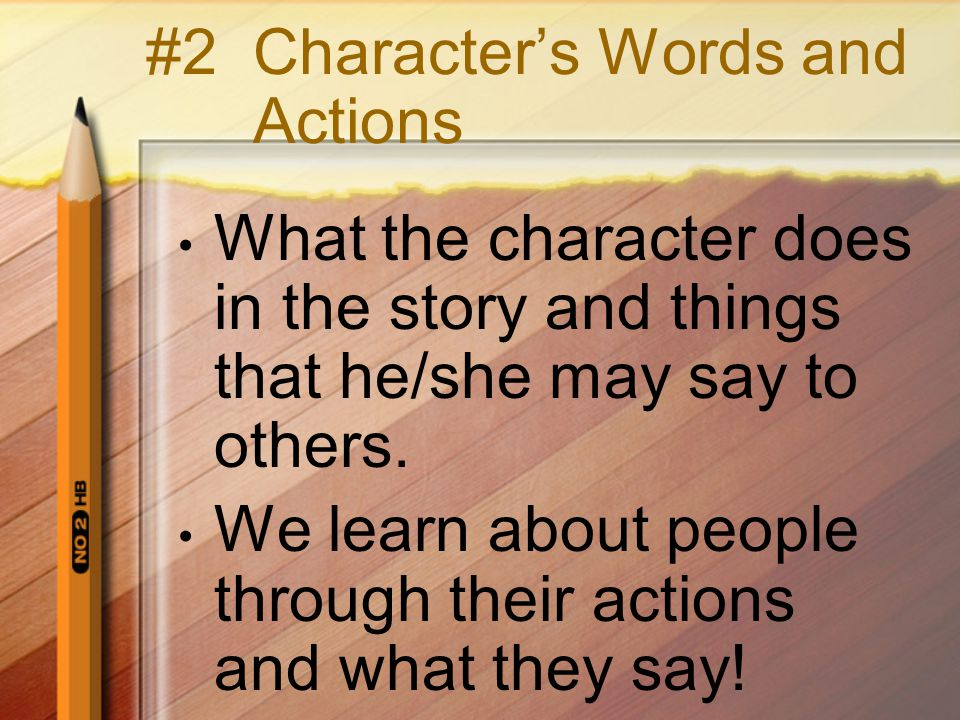 #2 Character's Words and Actions