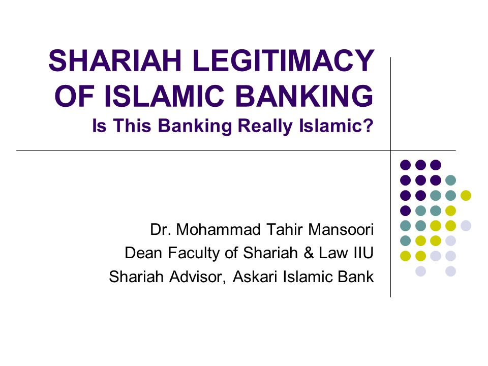 SHARIAH LEGITIMACY OF ISLAMIC BANKING Is This Banking Really Islamic