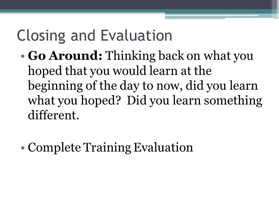 Closing and Evaluation