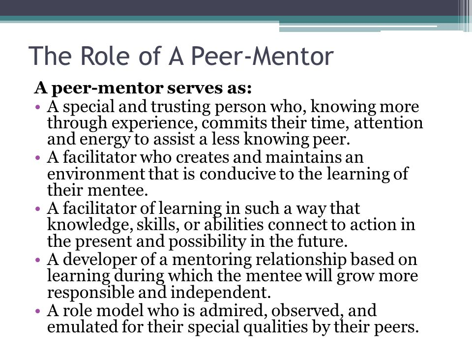 The Role of A Peer-Mentor