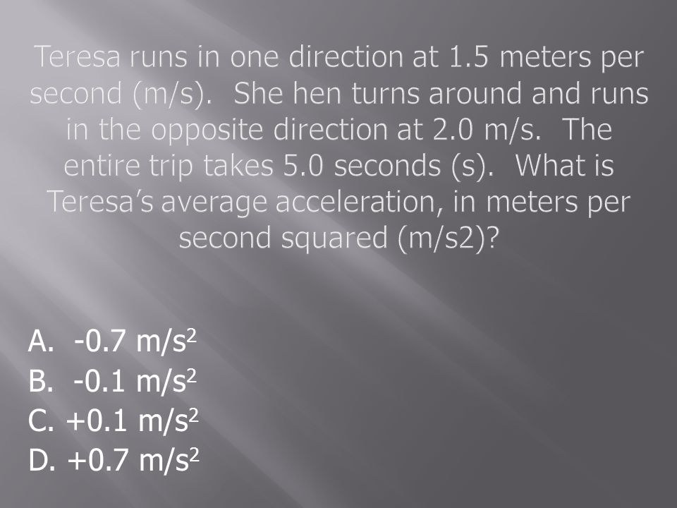 Teresa runs in one direction at 1. 5 meters per second (m/s)