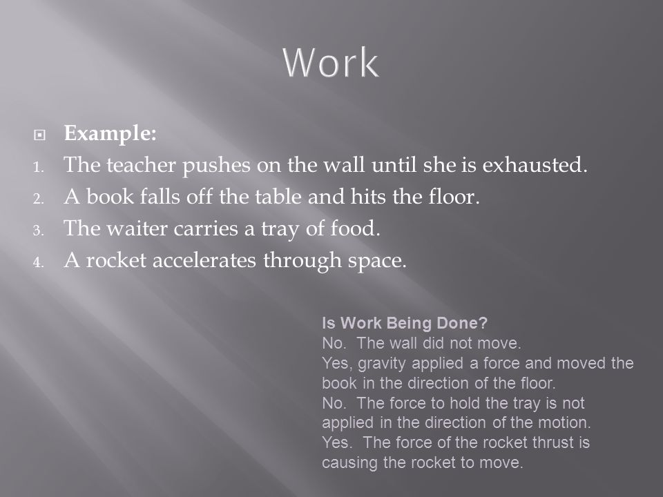 Work Example: The teacher pushes on the wall until she is exhausted.