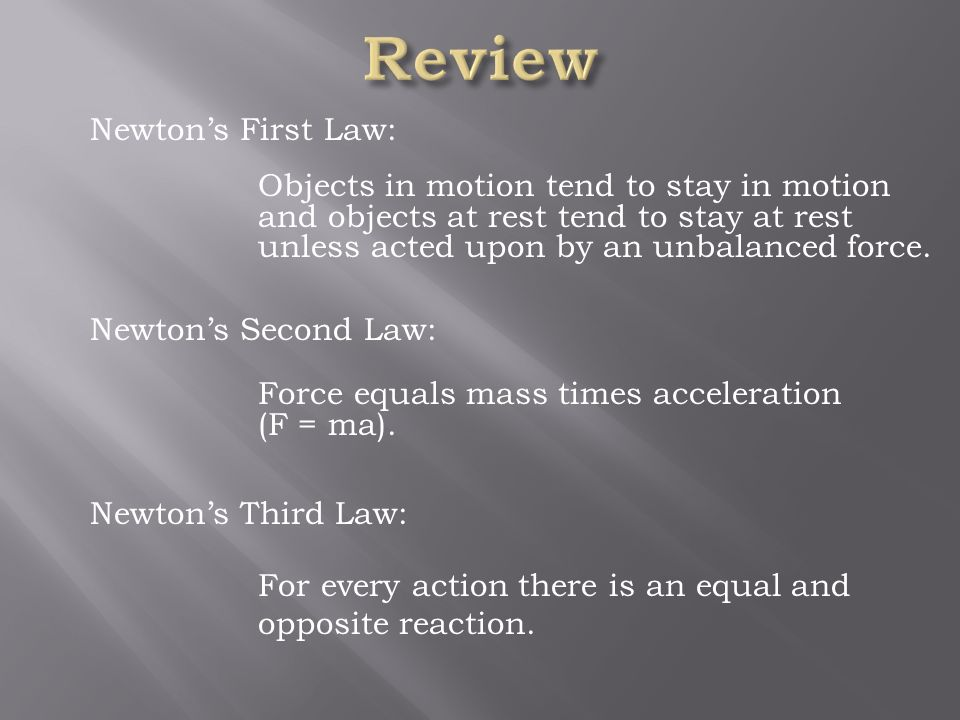 Review Newton's First Law: