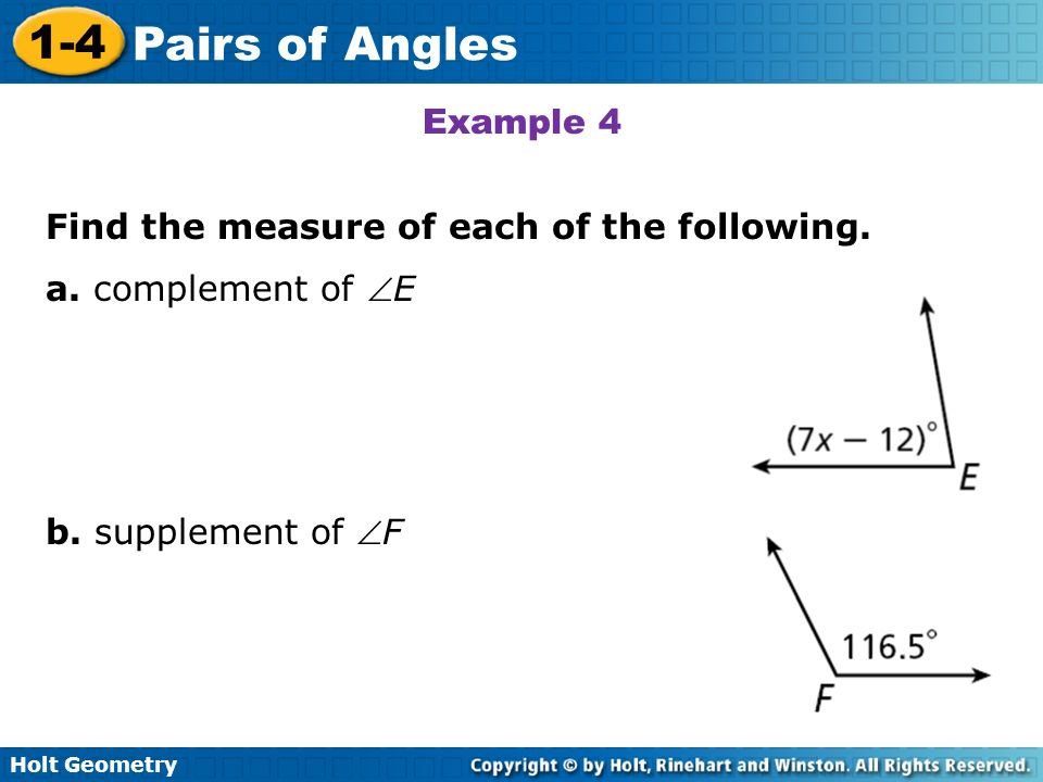 Example 4 Find the measure of each of the following. a. complement of E b. supplement of F