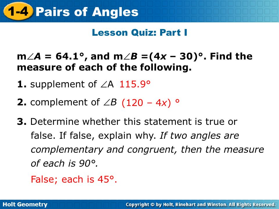 Lesson Quiz: Part ImA = 64.1°, and mB =(4x – 30)°. Find the measure of each of the following. 1. supplement of A.