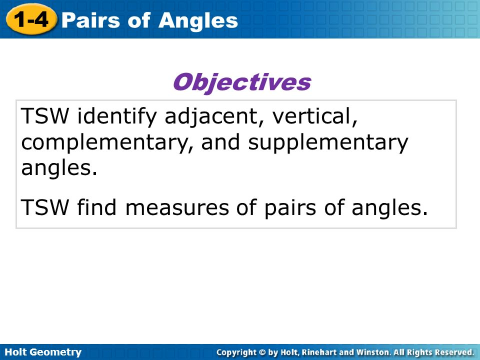 ObjectivesTSW identify adjacent, vertical, complementary, and supplementary angles.