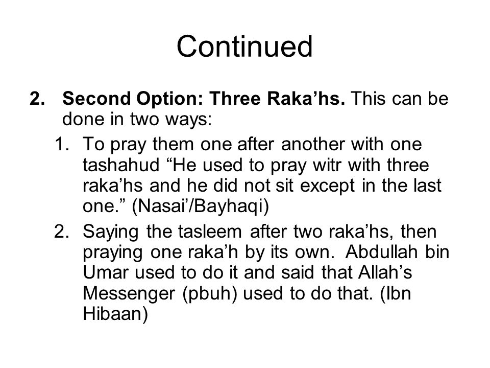 Continued Second Option: Three Raka'hs. This can be done in two ways:
