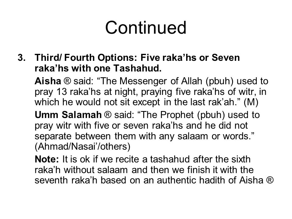 Continued Third/ Fourth Options: Five raka'hs or Seven raka'hs with one Tashahud.
