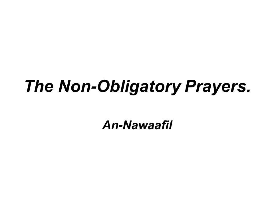 The Non-Obligatory Prayers.