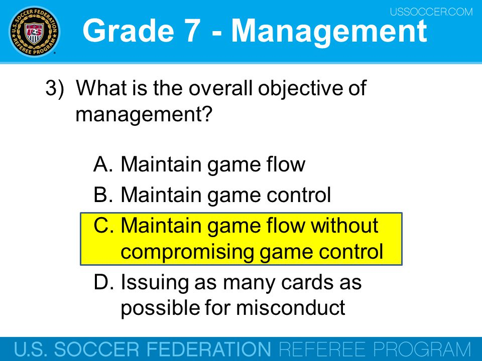 Grade 7 - Management 3) What is the overall objective of management