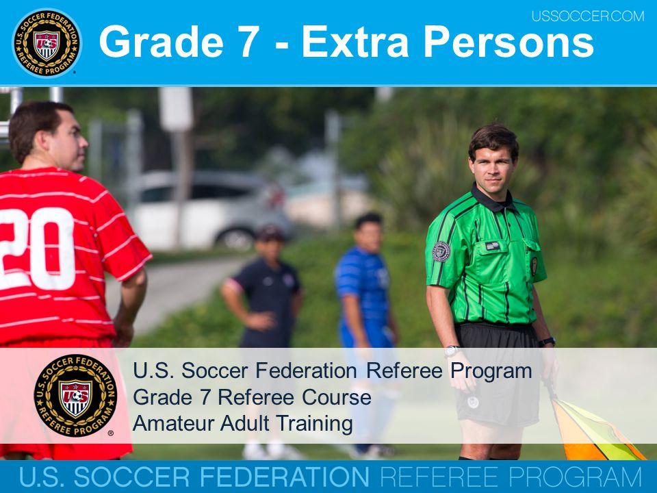 Grade 7 - Extra Persons U.S. Soccer Federation Referee Program