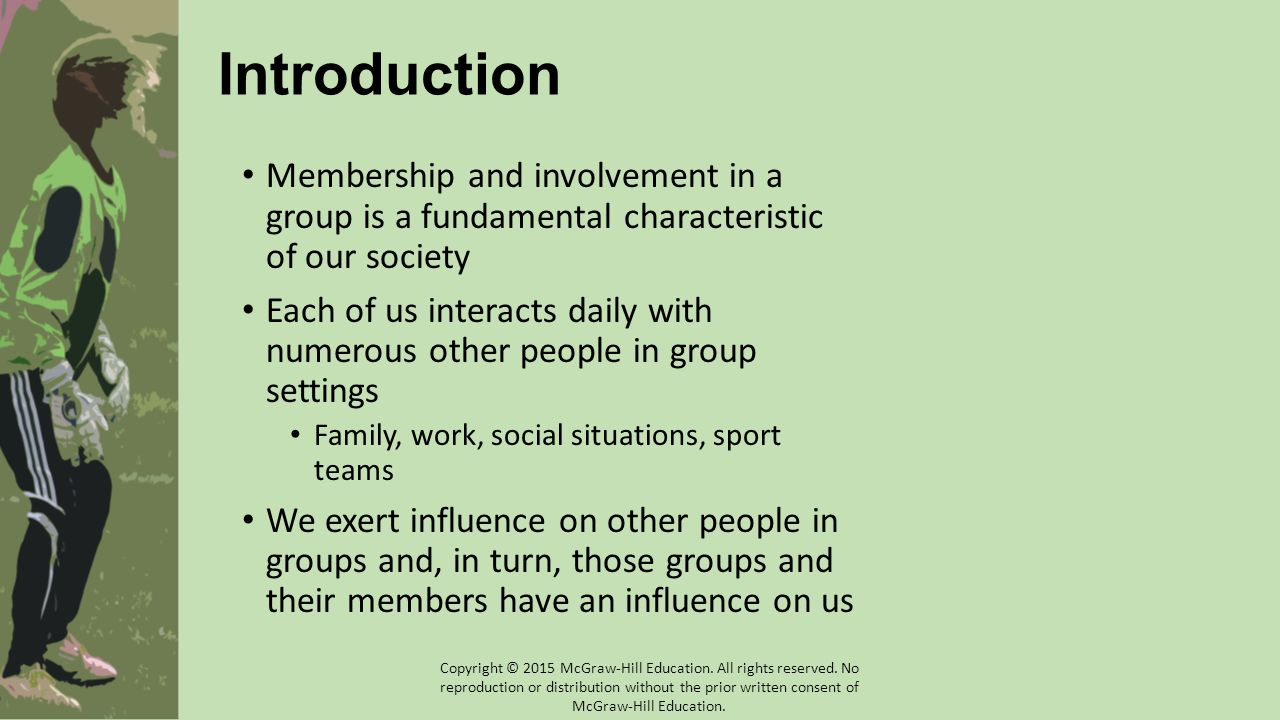 Introduction Membership and involvement in a group is a fundamental characteristic of our society.