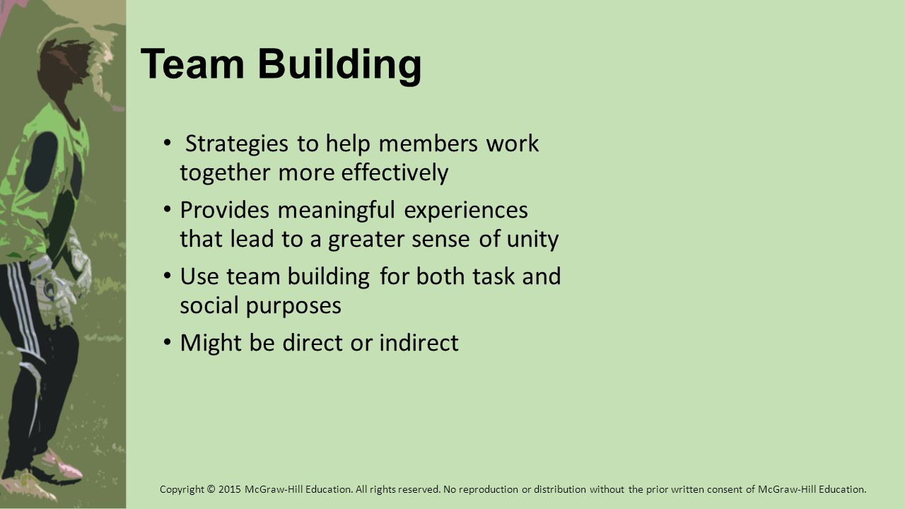 Team Building Strategies to help members work together more effectively. Provides meaningful experiences that lead to a greater sense of unity.