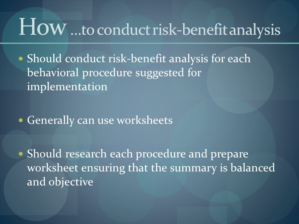 How …to conduct risk-benefit analysis
